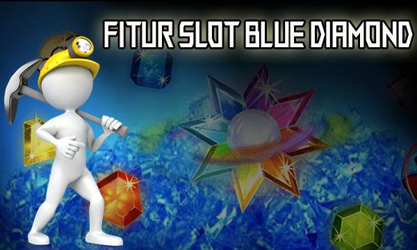 Fitur Menarik Dalam Slot Online Blue Diamond