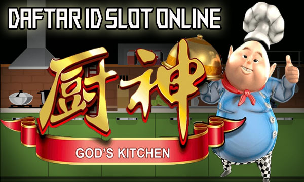 Daftar ID Slot Online GOD Kitchen SpadeGaming