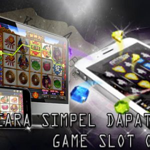 Cara Simpel Dapat Uang Tunai Main Slot Online